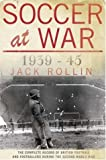 Soccer at War 1939-45, Jack Rollin, 075531431X
