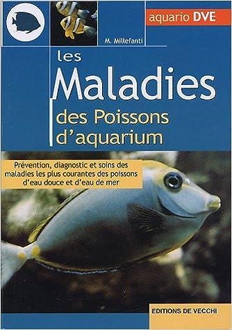 Livre gratuits en ligne Les maladies des poissons d'aquarium : Prévention, diagnostic et soins des maladies les plus courantes des poissons d'eau douce et d'eau de mer pdf, epub