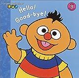 Hello! Good-Bye!, Abigail Tabby, 0375823433