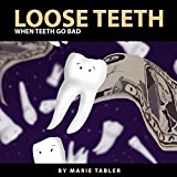 Loose Teeth: A Humorous Illustrated Children's Picture Book for 4 - 9 year olds
