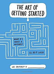 The Art of Getting Started by Lee Crutchley (2013-11-05)