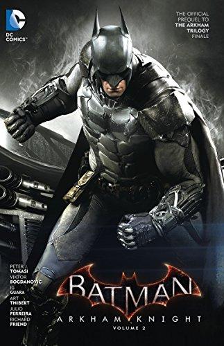 Batman: Arkham Knight Vol. 2: The Official Prequel to the Arkham Trilogy Finale