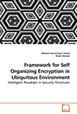 Framework for Self Organizing Encryption in Ubiquitous Environment, Muhammad Anwaar Saeed and Khalil Ahmed, 3639257103