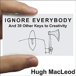 Ignore Everybody Audiobook