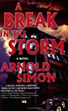 A Break in the Storm, Arnold Simon, 0974931217