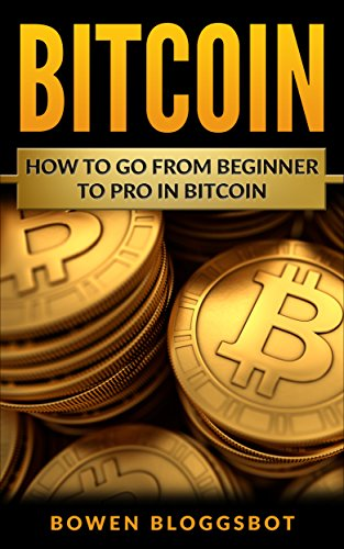 Bitcoin: How to go from beginner to pro in Bitcoin (bitcoin, Blockchain, cryptocurrency trading, cryptocurrency trading, cryptocurrency mining)