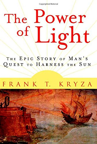 - The Power of Light : The Epic Story of Man's Quest to Harness the Sun