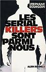 Les serial killers sont parmi nous par Bourgoin