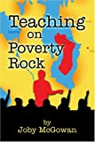 Teaching on Poverty Rock, Joby Lee McGowan, 1413714552