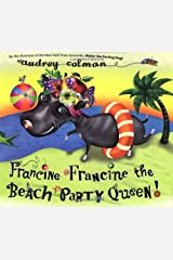 Francine Francine the Beach Party Queen! Hardcover