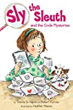 img - for Sly the Sleuth and the Code Mysteries book / textbook / text book