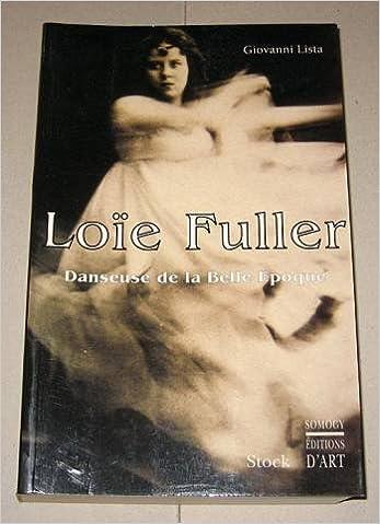 Livre gratuits en ligne Loïe Fuller : Danseuse de la Belle époque pdf