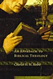 img - for An Approach to Biblical Theology by Charles H. Scobie (4-Mar-2003) Paperback book / textbook / text book