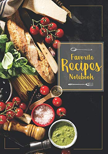 Favorite Recipes Notebook: Menu planner cookbook binder for recipes journals to write in by M.J. Creative Publications