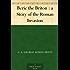 Beric the Briton : a Story of the Roman Invasion