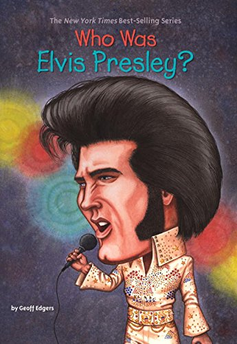 Series Presley Elvis (Who Was Elvis Presley?)