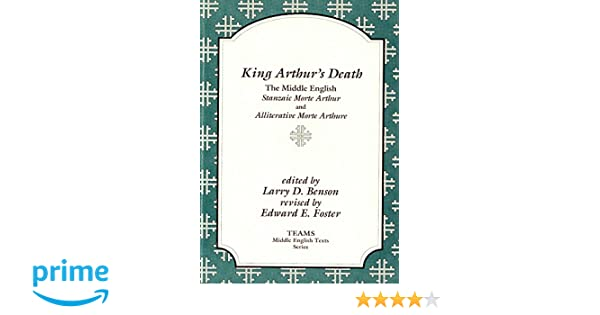 King Arthur S Death The Middle English Stanzaic Morte Arthur And