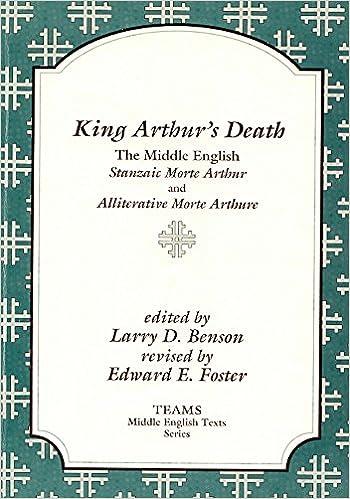 The Middle English Stanzaic Morte Arthur and Alliterative Morte Arthure King Arthurs Death