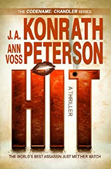 Hit (Codename: Chandler) by [Konrath, J.A., Peterson, Ann Voss, Kilborn, Jack]