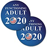 """2 Pack! Any Functioning Adult 2020 Funny Bumper Sticker 4"""" Round Car Truck Vinyl Decal Political Presidential Election Made in USA (Round (2 Pack), 4 in)"""