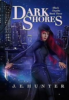 Dark Shores (Black Depths Book 3) by [Hunter, J. E.]