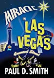 Miracle in Las Vegas, Paul D. Smith, 145024775X