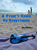 """A Cynic's Guide to Everything"" av Ana Montano"