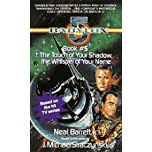 Touch of Your Shadow the Whisper of Your Name: Babylon 5, Book #5