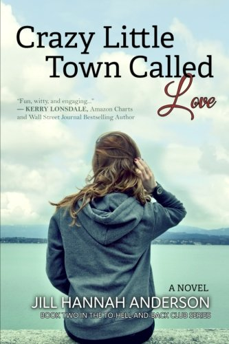 Crazy Little Town Called Love: The To-Hell-And-Back Club Series: Book 2 (Volume 2) ()