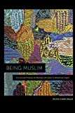 "Sylvia Chan-Malik, ""Being Muslim: A Cultural History of Women of Color in American Islam"" (NYU Press, 2018)"