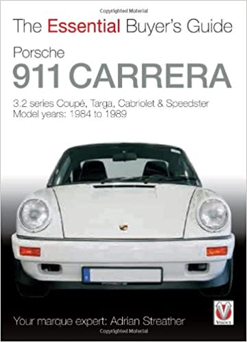 Read online Porsche 911 Carrera 3.2: Coupe, Targa, Cabriolet & Speedster: model years 1984 to 1989 (The Essential Buyer's Guide) PDF, azw (Kindle), ePub, doc, mobi