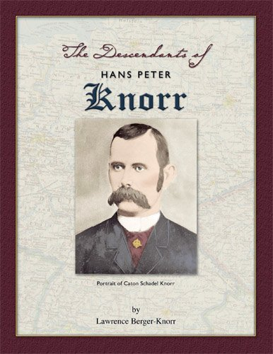 The Descendants of Hans Peter Knorr by Lawrence Knorr