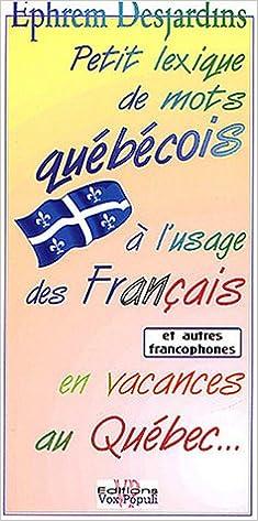 Télécharger en ligne Petit lexique de mots québécois à l'usage des français pdf