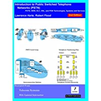 Introduction to Public Switched Telephone Networks; Pots, ISDN, DLC, DSL, and Pon Technologies, Systems and Services