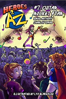 Heroes A2Z #7: Guitar Rocket Star (Heroes A to Z, A Funny Chapter Book Series For Kids) by [Anthony, David, David Clasman, Charles]
