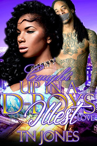 Search : Caught Up In A D-Boy's Illest Love