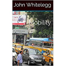 Mobility: A New Urban Design and Transport Planning Philosophy for a Sustainable Future