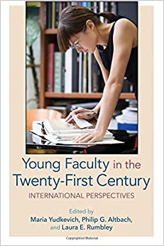 Young Faculty in the Twenty-First Century: International Perspectives SUNY series in Global Issues in Higher Education