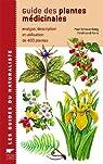 Guide des plantes médicinales : Analyse, description et utilisation de 400 plantes par Schauenberg