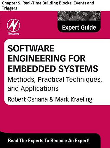 Software Engineering for Embedded Systems: Chapter 5. Real-Time Building Blocks: Events and Triggers