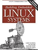 img - for Building Embedded Linux Systems by Karim Yaghmour (2008-08-25) book / textbook / text book