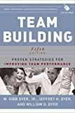 img - for Team Building: Proven Strategies for Improving Team Performance by W. Gibb Dyer Jr. (2013-01-22) book / textbook / text book