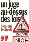 Un juge au-dessus des lois ? par Fontenelle
