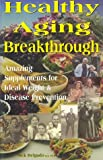 Healthy Aging Breakthrough, Nick R. Delgado, 1879084058