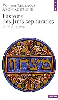 Histoire des juifs sépharades : De Tolède à Salonique par Esther Benbassa