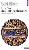 Histoire des juifs sépharades : De Tolède à Salonique par Benbassa