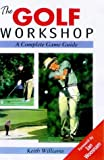 The Golf Workshop, Keith Williams, 1861260423