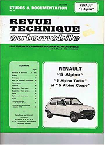 Revue technique de lAutomobile : Renault 5 Alpine, Renault 5 Alpine turbo, Renault 5 lauréate turbo et Renault 5 Alpine coupé fin de fabrication (French) ...