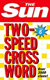 The Sun Two-Speed Crossword Book 6: Bk. 6