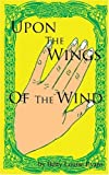 img - for Upon the Wings of the Wind book / textbook / text book